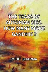 The Tears of  Automan 2032, How many more Gandhis?