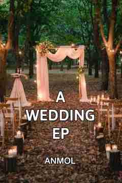 A Wedding Ep by Anmol Dewnagry in English