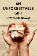 An unforgettable gift by Divyansh Nawal in English
