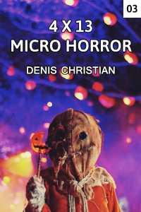 4 X 13 Micro Horror - 3