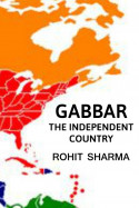 Gabbar, The Independent Country by Rohit Sharma in English