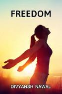 freedom by Divyansh Nawal in English
