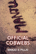 OFFICIAL COBWEBS - 1 by Gowri in English