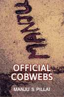 OFFICIAL COBWEBS - 1 by Manju S Pillai in English