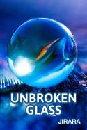 Unbroken Glass by JIRARA in English