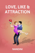 LOVE, LIKE AND ATTRACTION. by Nandini in English