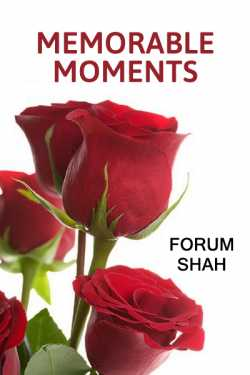 Memorable Moments by Forum Shah in English