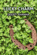 LUCKY CHARM by Deepti Khanna in English