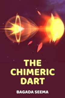 The Chimeric Dart बुक bagadaseema.25@gmail.com द्वारा प्रकाशित हिंदी में