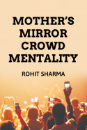 Mother's mirror   Crowd Mentality by Rohit Sharma in English