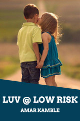 LUV @ LOW RISK  by Amar Kamble in English