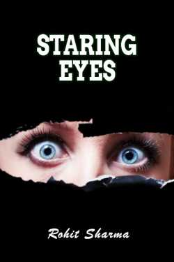 Staring Eyes by Rohit Sharma in English