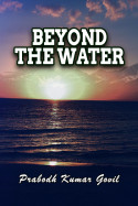 Beyond The Water - 1 by Prabodh Kumar Govil in English