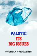 PALSTIC ITS BIG ISSUES - 1 by VAGHELA HARPALSINH in English