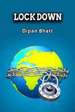 Lock Down by Dipan bhatt in English