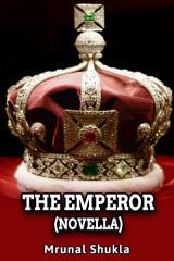 The Emperor  by Mrunal Shukla in English