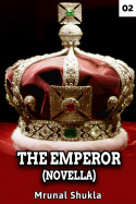 The Emperor( Novella)- Chapter 2 by Mrunal Shukla in English