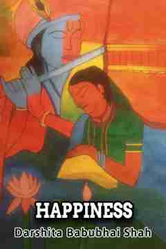 Happiness by Darshita Babubhai Shah in English