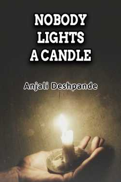 NOBODY LIGHTS A CANDLE By Anjali Deshpande in English