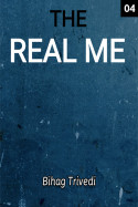 The Real Me - 4 by Bihag Trivedi in English