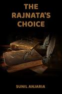 The Rajnata's choice by SUNIL ANJARIA in English