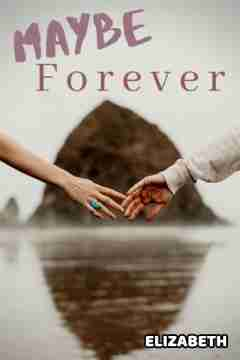 Maybe forever by Elizabeth in English