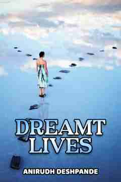 Dreamt Lives by Anirudh Deshpande in English