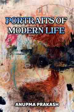 Portraits of Modern life by Anupma Prakash in English