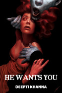 HE WANTS YOU - 1 by Deepti Khanna in English