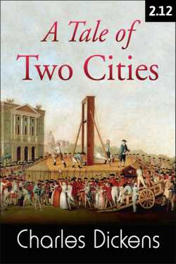 A TALE OF TWO CITIES - 2 - 12 by Charles Dickens in English
