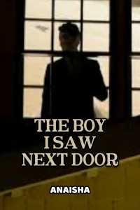 THE BOY I SAW NEXT DOOR