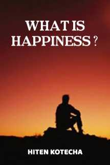 WHAT IS HAPPINESS? by Hiten Kotecha in English