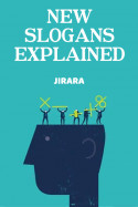 New Slogans Explained by JIRARA in English