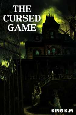 The cursed game... by King K.M