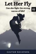 Let Her Fly - Part 2 by Gautam Navapara in English