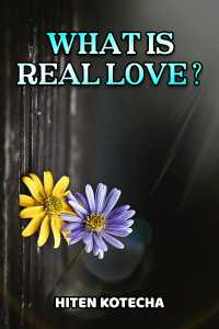 WHAT IS REAL LOVE? part1