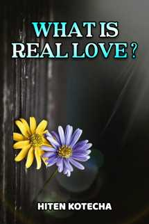 WHAT IS REAL LOVE? part1 by Hiten Kotecha in English