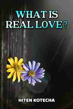 What is Real Love? by Hiten Kotecha in English
