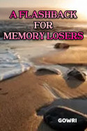 A flashback for memory losers by Gowri in English