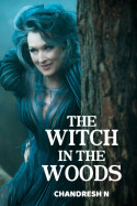 THE WITCH IN THE WOODS by Chandresh N in English