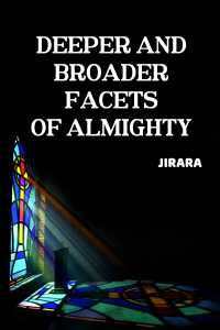 Deeper and Broader Facets of Almighty