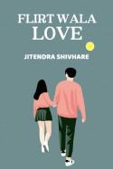 flirt wala love by Jitendra Shivhare in English