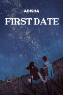 First Date part 1 by Adisha in English