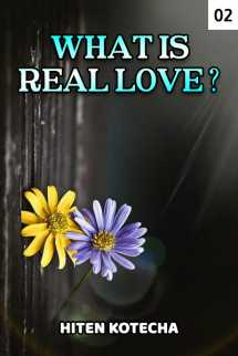 WHAT IS REAL LOVE? part2 by Hiten Kotecha in English