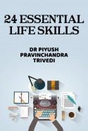 24 Essential Life Skills by Dr Piyush Pravinchandra Trivedi in English