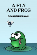 A FLY AND FROG by Devanshi Kanani in English