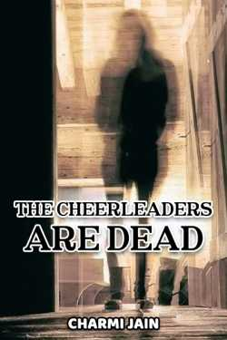 The Cheerleaders are DEAD by Charmi Jain in English