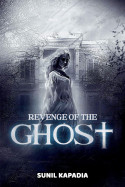 Revenge of the Ghost - 1 by Sunil Kapadia in English