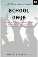 SCHOOL DAYS - 2 by Lokesh Kumar Yadav in English