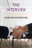 The Interview - 1 by Anirudh Deshpande in English